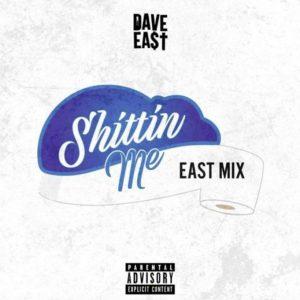 Dave East – Shittin Me mp3