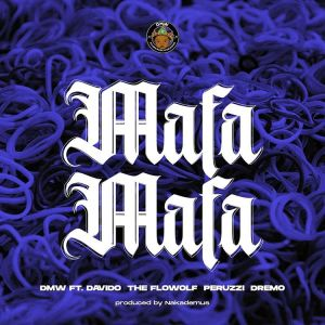 Davido Ft. The Flowolf, Peruzzi & Dremo – Mafa Mafa Mp3 Download