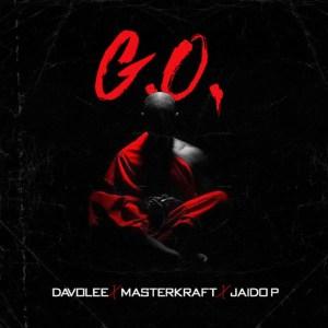 Davolee ft. Masterkraft, Jaido P – G.O