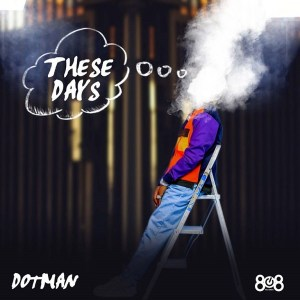 Dotman – These Days