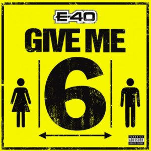E-40 – Give Me 6 mp3 song download