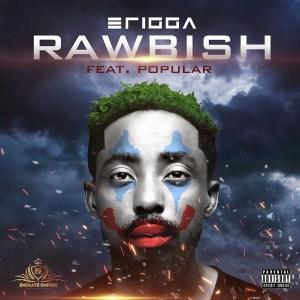 """Erigga – Rawbish"""" ft. Popular"""