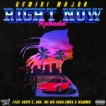 Gemini Major ft. Emtee, Nasty C, AKA, Tellaman & The Big Hash – Right Now (Reloaded)
