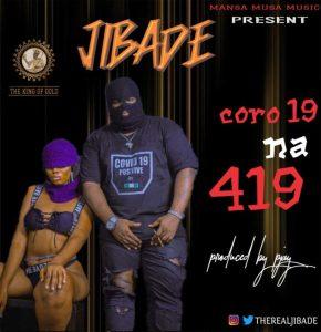 "Jibade – ""Corona 419 mp3 download"