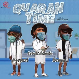 Irock Classic Ft. Peruzzi, Dremo – Quarantime mp3