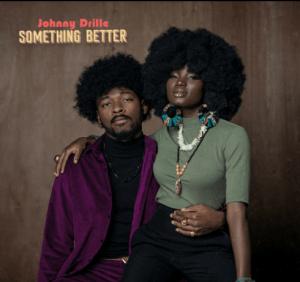 Johnny Drille – Something Better