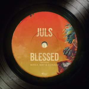 Juls ft. Miraa May & Donae'o – Blessed mp3 audio song lyrics