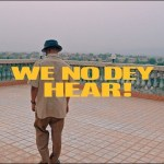 VIDEO: M.anifest – We No Dey Hear ft. Kelvyn Boy, Kel-P