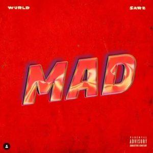 WurlD x Sarz – Mad mp3 download