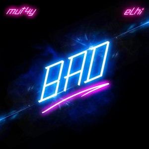 Mut4y ft. Elhi – Bad mp3 download