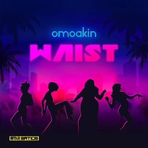 OmoAkin – Waist mp3