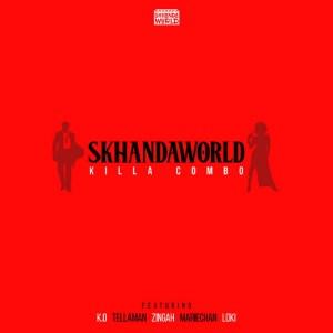 Skhandaworld – Killa Combo Ft. K.O, Tellaman, Zingah, Mariechan, Loki