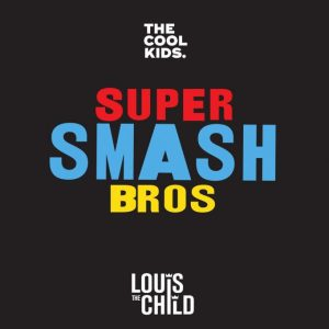 The Cool Kids – Super Smash Bros Ft. Louis The Child