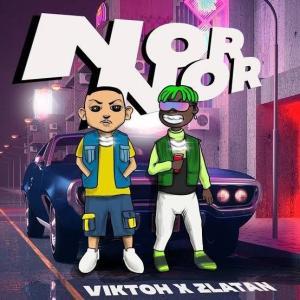 Viktoh Ft. Zlatan – Nor Nor mp3 download
