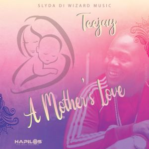 Teejay – A Mothers Love mp3 download