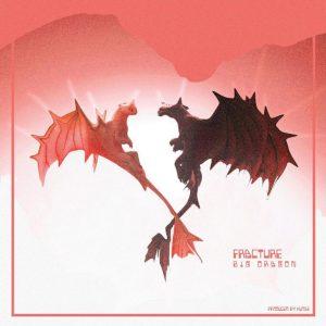 Big Dragon – Fracture