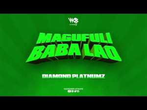 Diamond Platnumz – Magufuli Baba Lao mp3 audio song lyrics