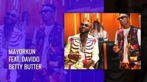 Mayorkun – Betty Butter ft. Davido mp4 video download