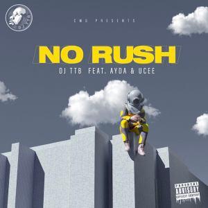 DJ TTB Ft. Ayda Gola & Ucee – No Rush