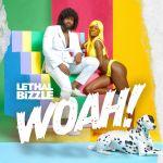 Lethal Bizzle – Woah!