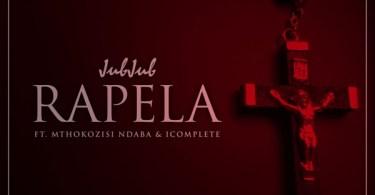 Jub Jub – Rapela Ft. Mthokozsi Ndaba