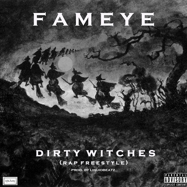 Fameye – Dirty Witches