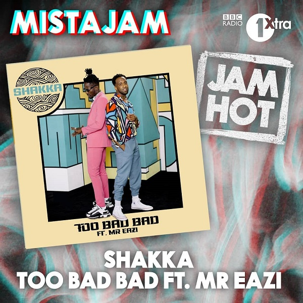 Shakka – Too Bad Bad Ft. Mr Eazi
