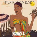 Yung L – Tropicana Baby