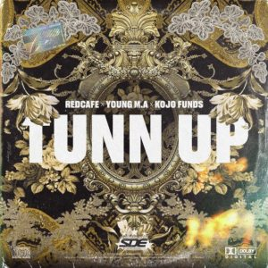 Red Cafe – Tunn Up Ft. Young M.A & Kojo Funds