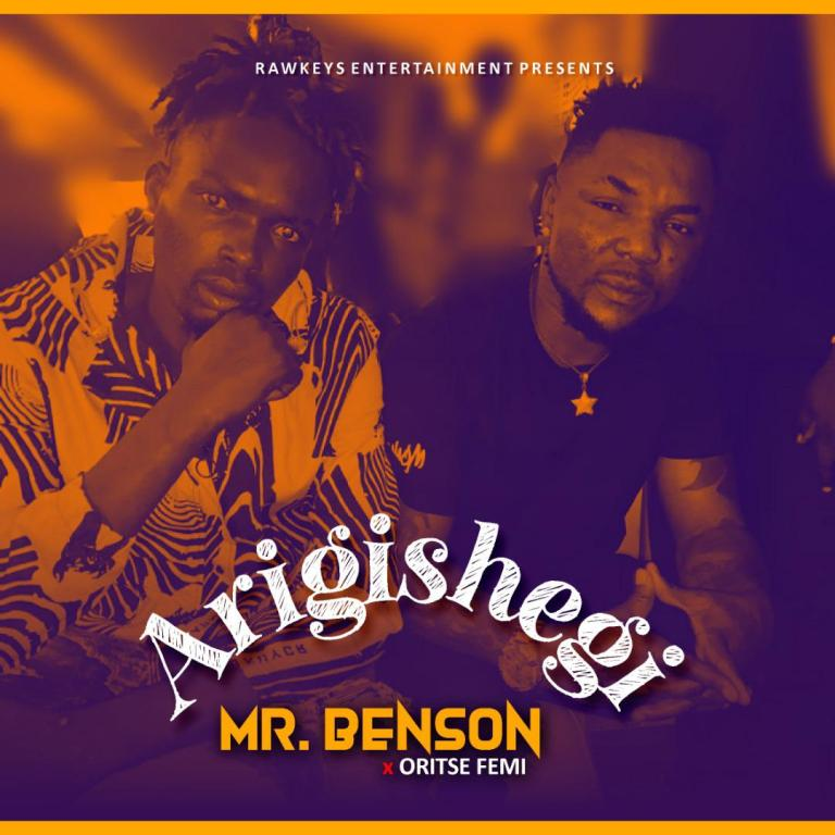 Mr Benson Ft. Oritse Femi – Arigishegi