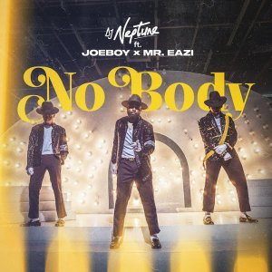 DJ Neptune Ft. Joeboy & Mr Eazi – Nobody
