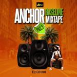 DJ Ofori – Anchor Baseline Page 3 (Mixtape)