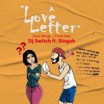 DJ Switch Ft. Singah – A Love Letter