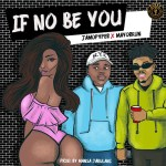 Jamopyper ft. Mayorkun – If No Be You