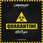 DJ Kentalky – Quarantine Mixtape