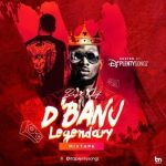 DJ PlentySongz – Best Of D'Banj Legendary Mix