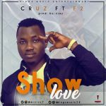 Cruz – Show Love ft. F2