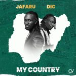 Jafaru & DIC – My Country