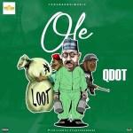 Qdot – Ole (Prod. by 2Tupondeebeat)