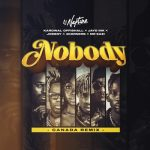 DJ Neptune Ft. 4Korners, Kardinal Offishall, Jayd Ink, Joeboy & Mr Eazi – Nobody (Canada Remix)