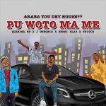 Quamina Mp – Pu Woto Ma Me Ft J Derobie, Kwesi Slay & Twitch 4EVA