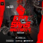 DJ Ayi – End Sars Brutality Mixtape