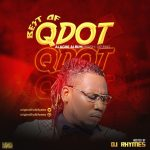 DJ Rhymes – Best Of Qdot (Alagbe Mix)