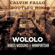 Calvin Fallo – Wololo (Remix) Ft. Babes Wodumo & Mampintsha