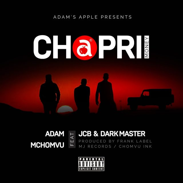 Adam Mchomvu – CHAPRII Ft. JCB & Dark Master