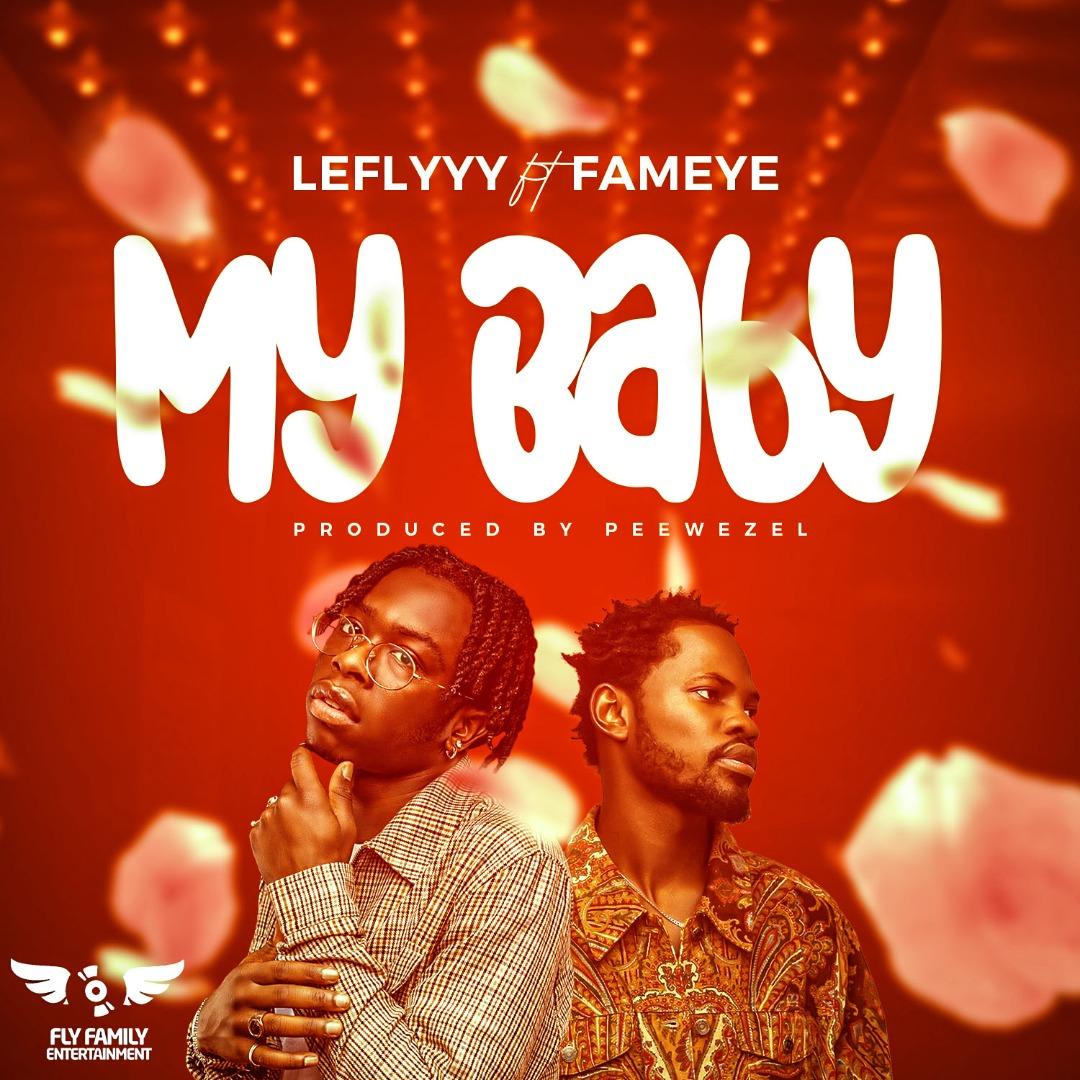 LeFlyyy – My Baby feat. Fameye