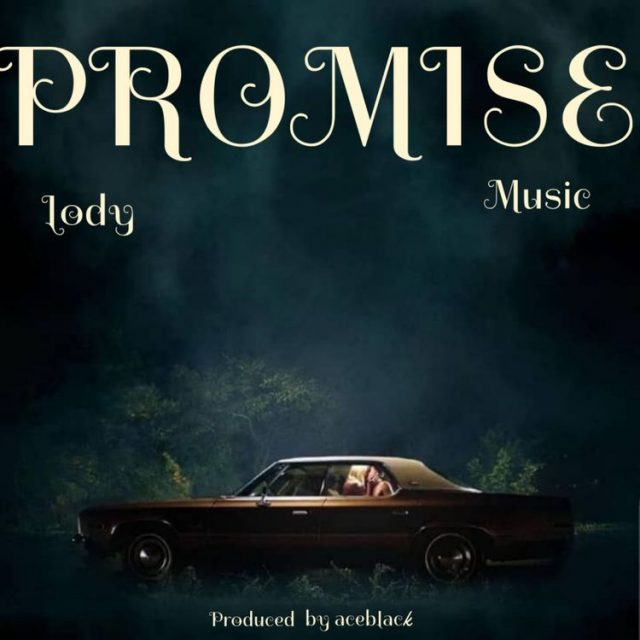 Lody Music – Promise