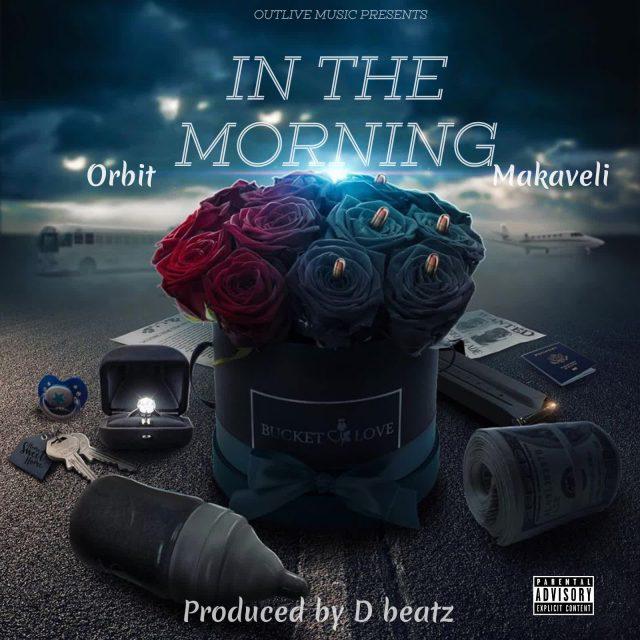 Orbit Makaveli – In The Morning
