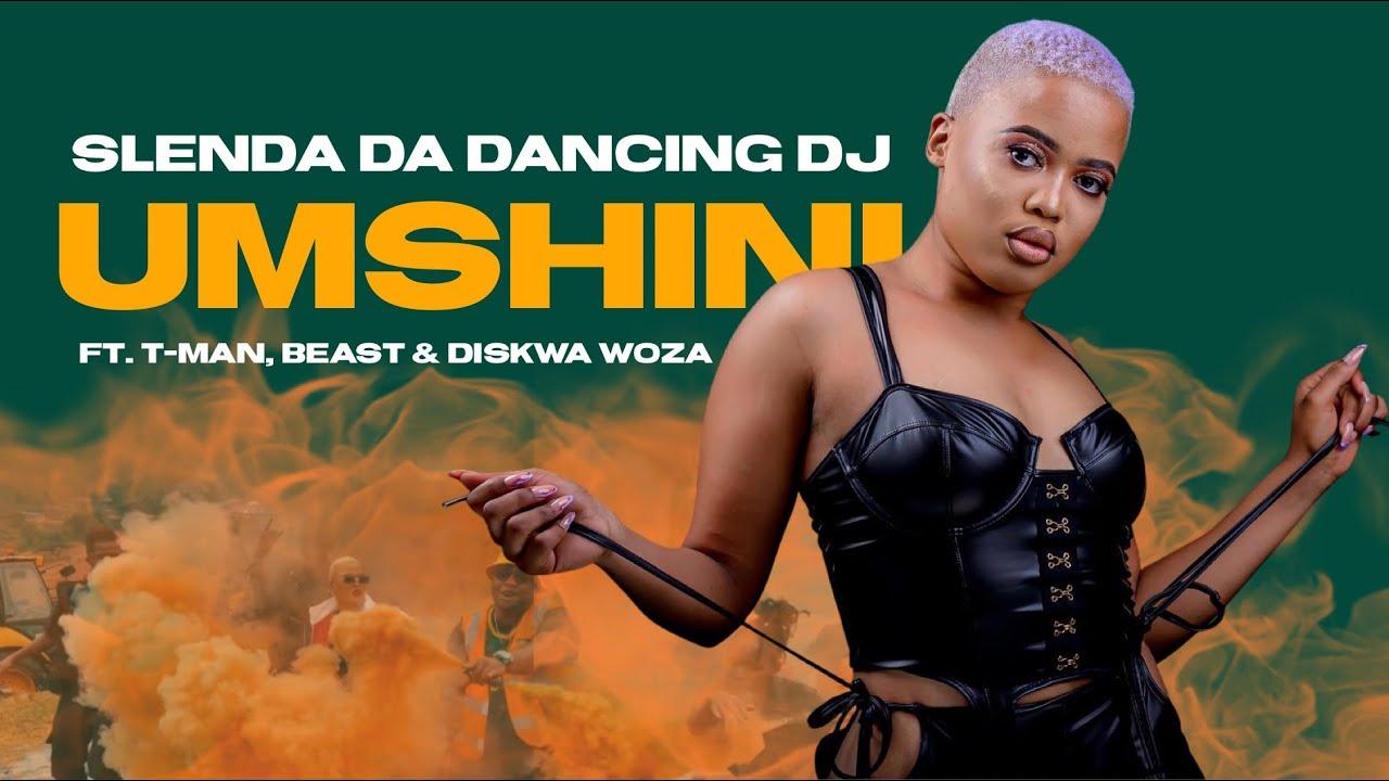 Slenda Da Dancing Dj – Umshini Ft T Man, Beast & Diskwa Woza