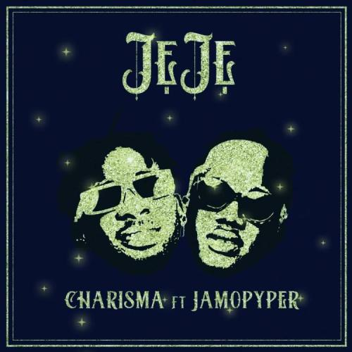 Charisma – Jeje Ft. Jamopyper